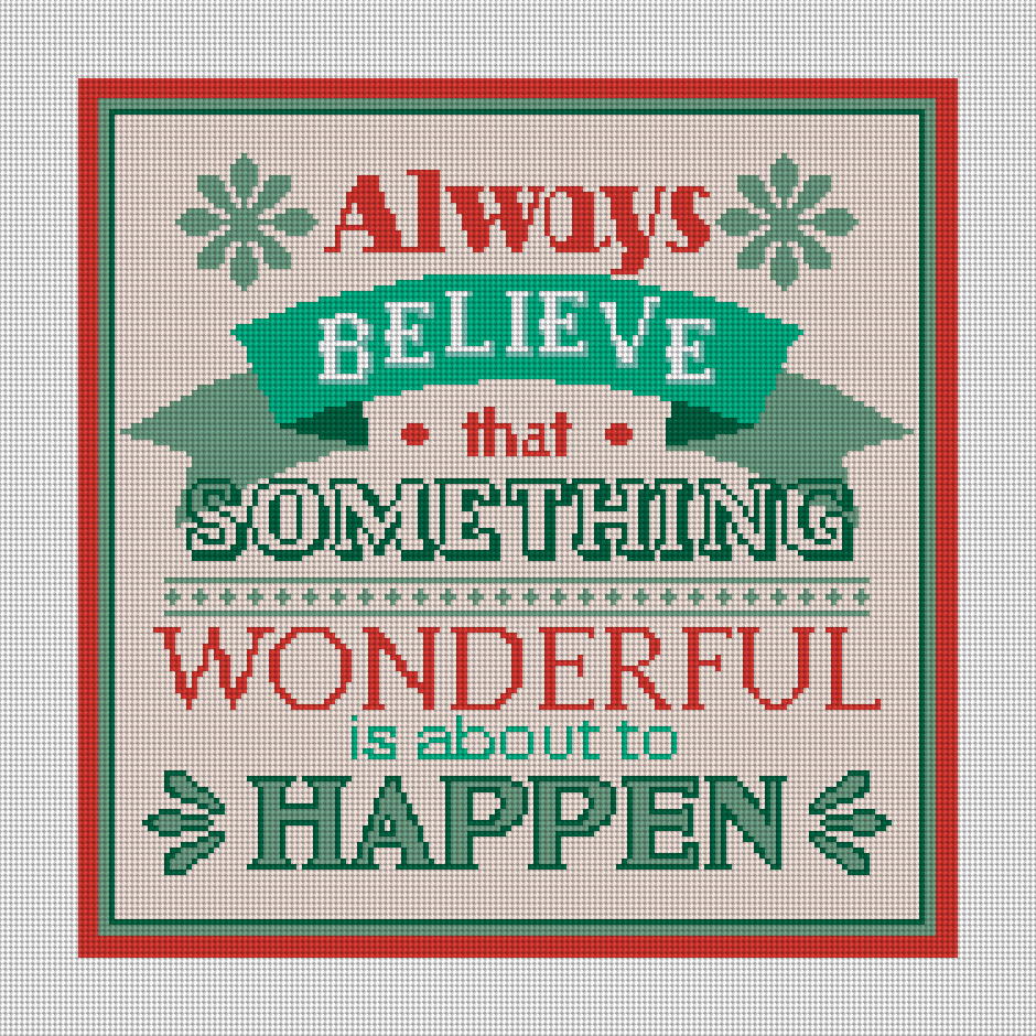Always Believe Something Wonderful is about to Happen Needlepoint Kit